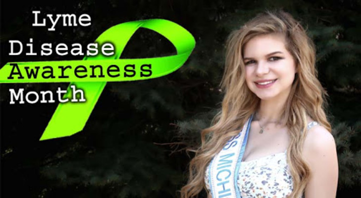 May brings awareness to a potentially chronic and harmful disease many need to know about. Sarah Shoffner, Miss Michigan Supranational 2016, talks about the personal effect Lyme disease has on her life.